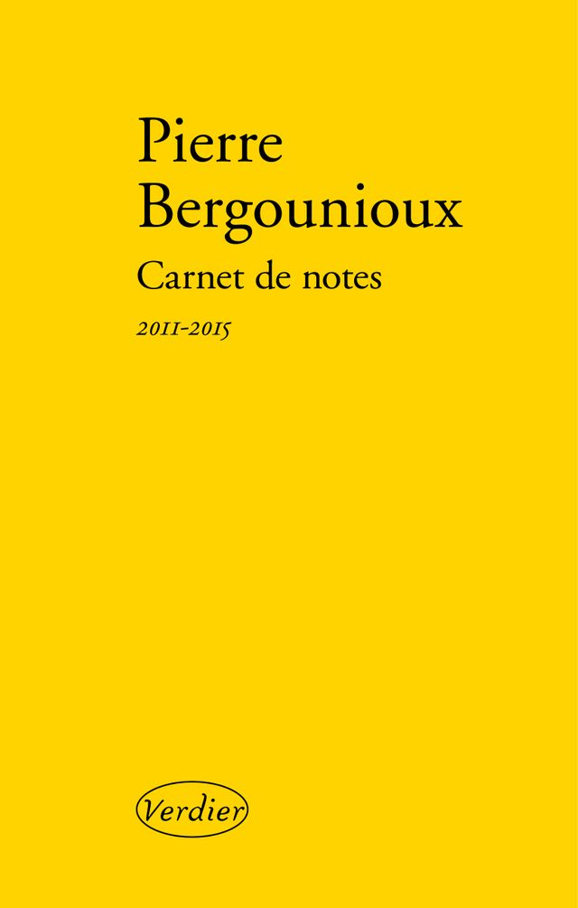 Carnets de notes - Pierre Bergounioux