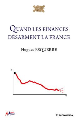 Quand les finances désarment la France