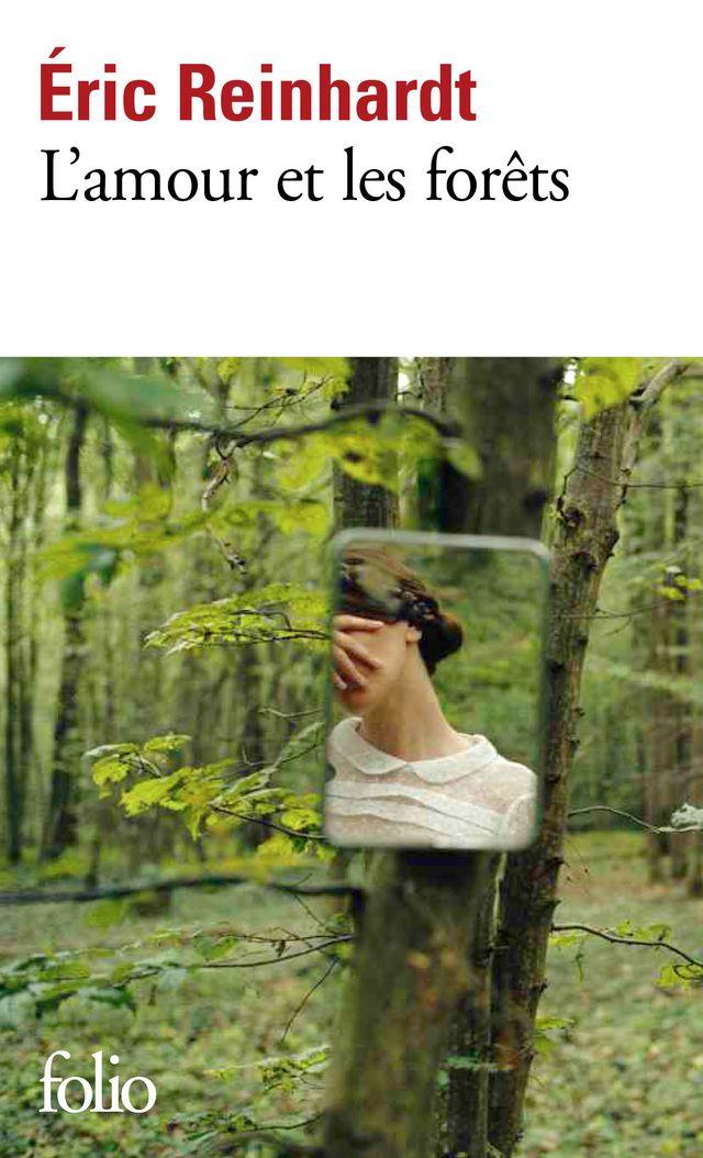 """""""L'amour et les forêts"""" d'Eric Reinhardt"""