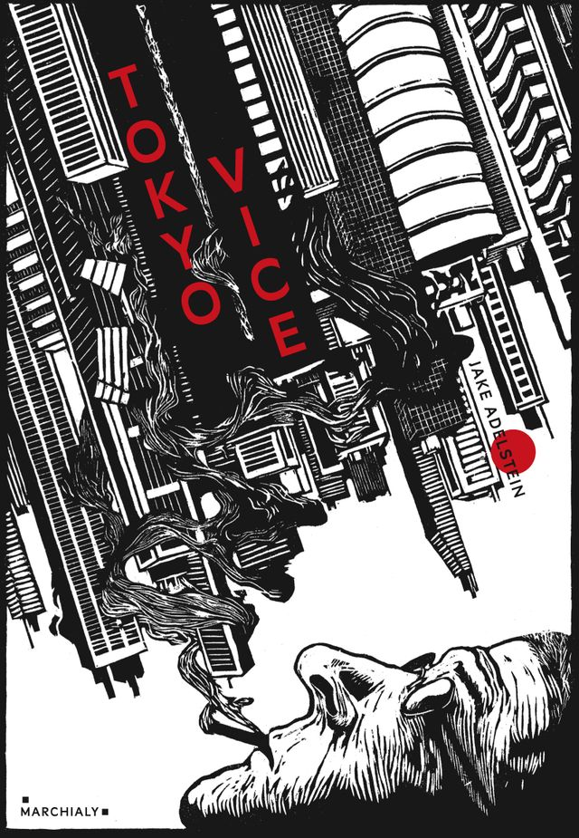 """Tokyo Vice"" de Jake Adelstein aux éditions Marchialy"