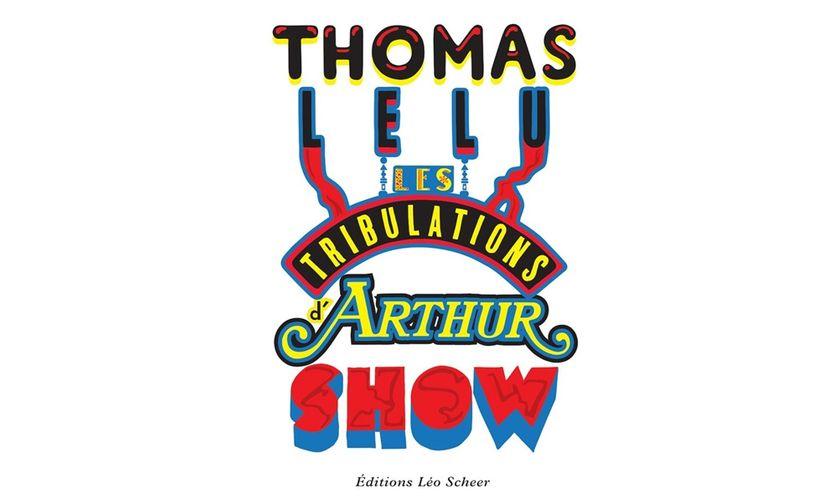 Les tribulations d'Arthur Show - Thomas Lélu -