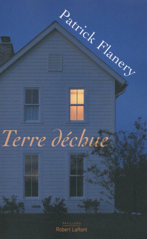 """""""Terre déchueé Patrick Flanery traduit par Isabelle Delord Philippe"""