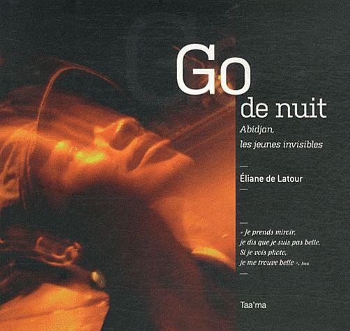 Eliane de Latour-livre Go de nuit.Abiddan, les jeunes invisibles. Essai. Paris 2011