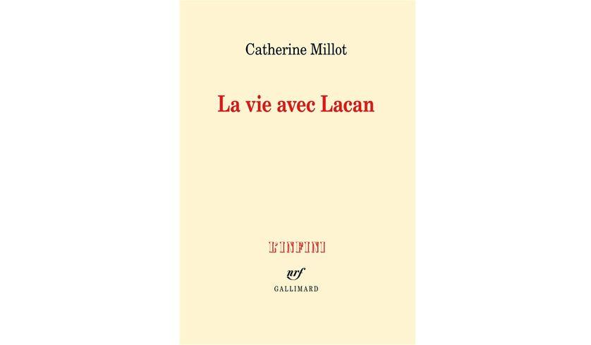 La vie avec Lacan - Catherine Millot