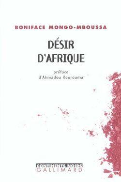 Couverture du livre Désir d'Afrique de Boniface Mongo-Mboussa, Gallimard