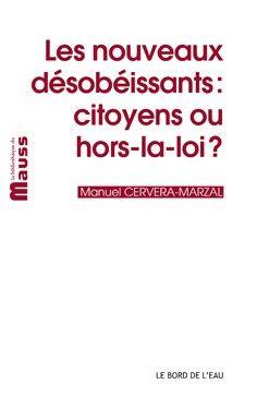 Les Nouveaux désobéissants de Manuel Cervera-Marzal (Le Bord de l'eau)