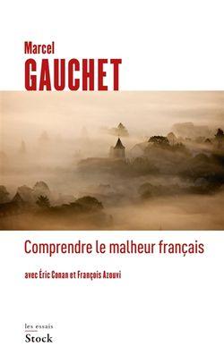 Comprendre le malheur français : entretiens avec Eric Conan et François Azouvi