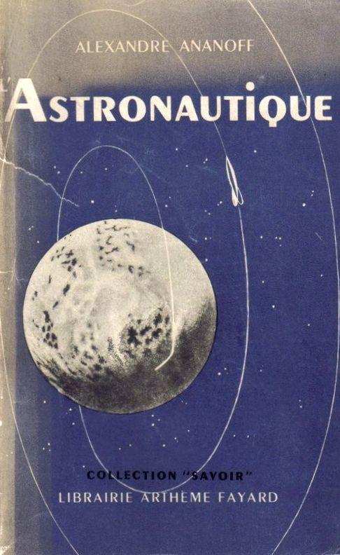 L'Astronautique, Alexandre Ananoff, Librairie Arthème Fayard, 1950