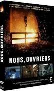 """DVD """"Nous, ouvriers"""" de Gilles Perez et Claire Feinstein"""