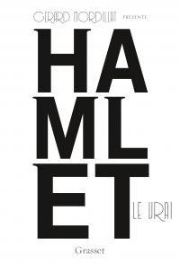 Hamlet le vrai, chez Grasset