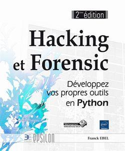 Hacking et Forensic : développez vos propres outils en Python