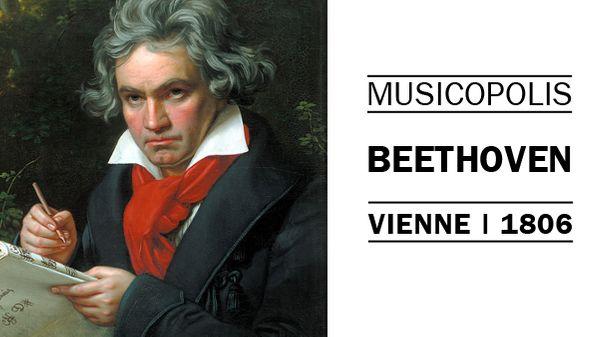 Musicopolis : Ludwig van Beethoven à Vienne en 1806