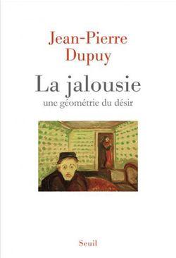 Couverture du livre La jalousie de Jean-Pierre Dupuy