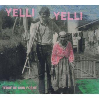 Yelli Yelli | 'Terre de mon poème'