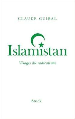 """Couverture du livre """"Islamistan"""" de Claude Guibal"""
