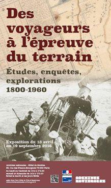 l'exposition «Des voyageurs à l'épreuve du terrain : études, enquêtes, explorati