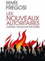Les nouveaux autoritaires, Renée Frégosi (Editions du Moment,
