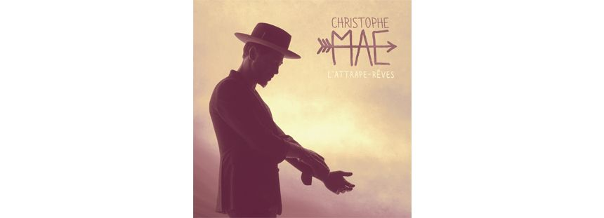 L'attrape-Rêves, le nouvel album de Christophe Maé