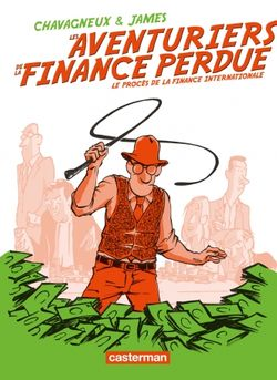 Les Aventuriers de la finance perdue, James et Christian Chavagneux (Casterman)
