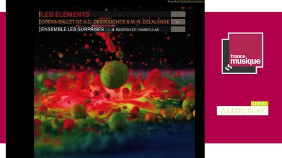 Les Eléments - opéra ballet de Destouches et Delalande