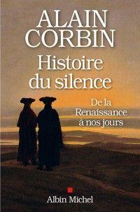 Alain Corbin-Histoire du silence