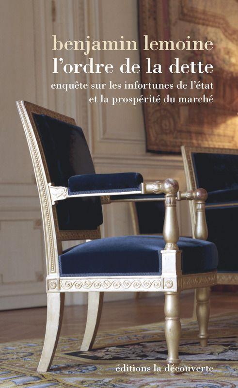 L'ordre de la dette, de Benjamin Lemoine, aux éditions la Découverte
