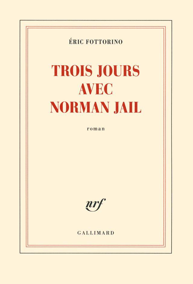 « Trois jours avec Norman Jail »