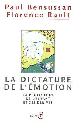 La dictature de l'émotion : la protection de l'enfant et ses dérives
