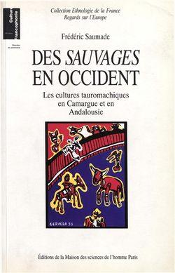Des Sauvages en Occident, Frédéric Saumade (Maisons des Sciences de l'Homme,2014