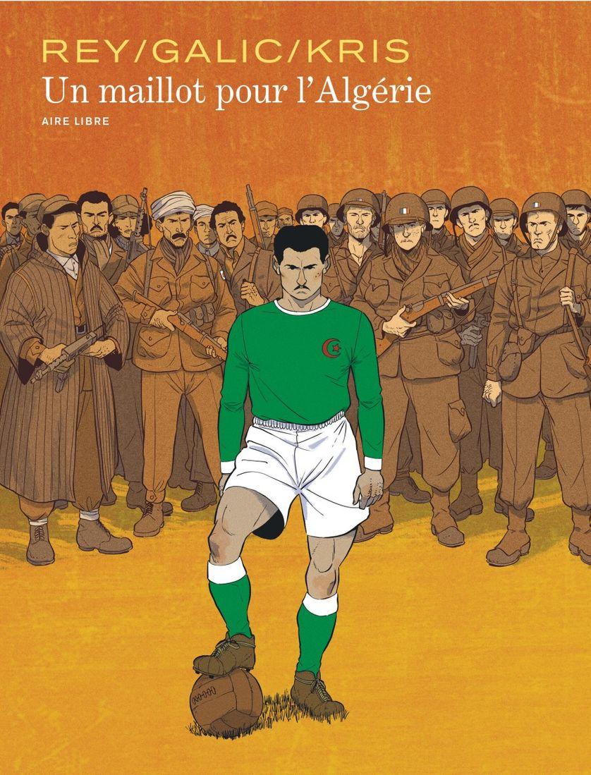 """Couverture de """"Un maillot pour l'Algérie"""", de Javi Rey, Bertrand Galic et Kris"""