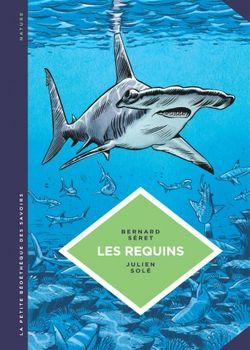 Les Requins, les connaître pour les comprendre, Séret et Solé (Le Lombard, 2016)