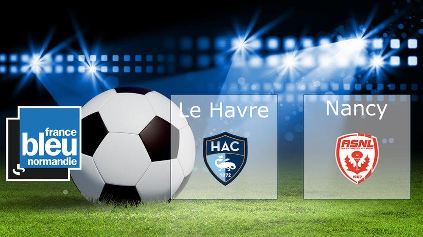 Suivez Le Havre-Nancy en direct sur France Bleu.