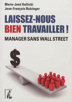 Laissez-nous bien travailler ! : manager sans Wall Street