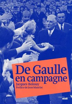 De Gaulle en campagne : 1959/1969