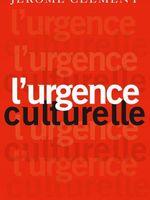 """""""L'urgence culturelle"""" de Jérôme Clément (Grasset)"""