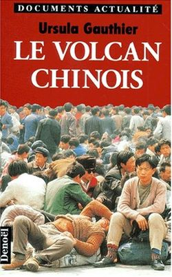 Le volcan chinois, Ursula Gauthier, (Denoël, 1998)