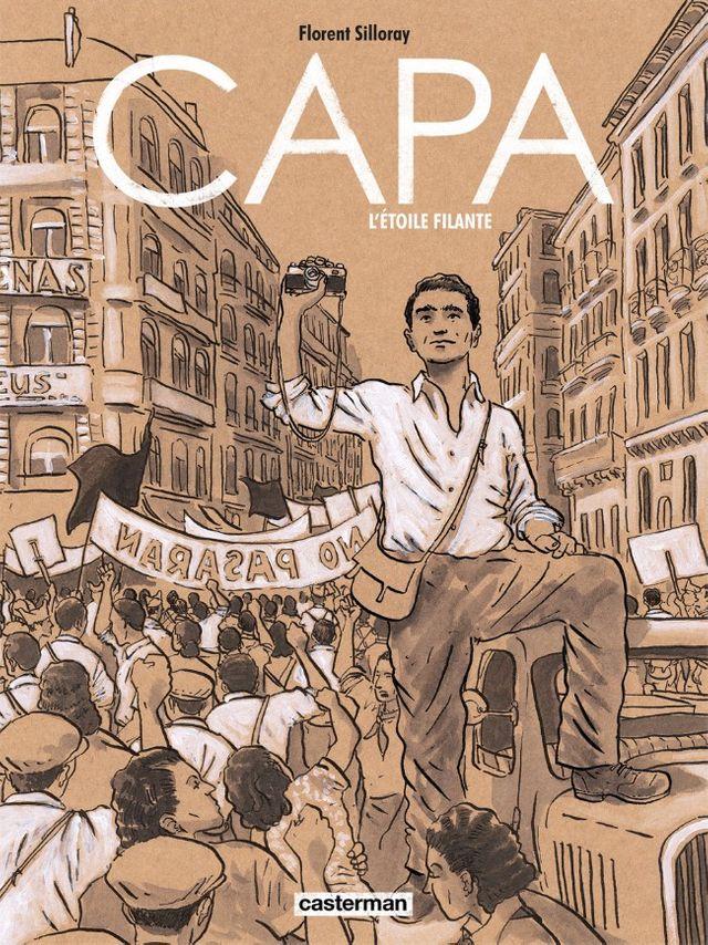 Capa, l'étoile filante, de Florent Silloray (Ed. Casterman)