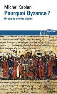 Pourquoi Byzance ?. Un empire de onze siècles