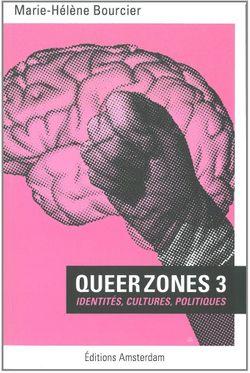 Queer Zones 3, Marie-Hélène/Sam Bourcier (Amsterdam, 2011)