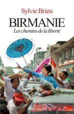 Birmanie les chemins de la liberté