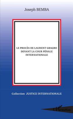 Le procès de Laurent Gbagbo devant la CPI, Joseph Bemba (L'Harmattan, 2016)