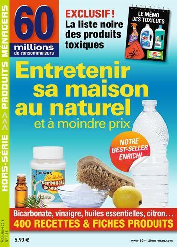"""Entretenir sa maison au naturel. Hors-série """"60 millions de consomateurs"""" n°1195 mai 2016"""