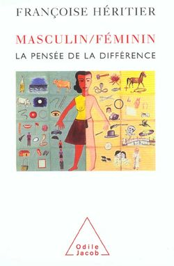 Masculin, féminin : Volume 1, La pensée de la différence