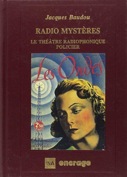 Radio mystères : un théâtre radiophonique policier de Jacques Baudou