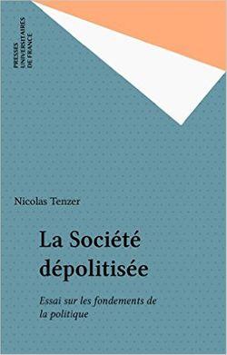 """Couverture du livre """"La Société dépolitisée"""""""