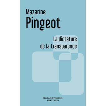 La dictature de la transparence, de Mazarine Pingeot