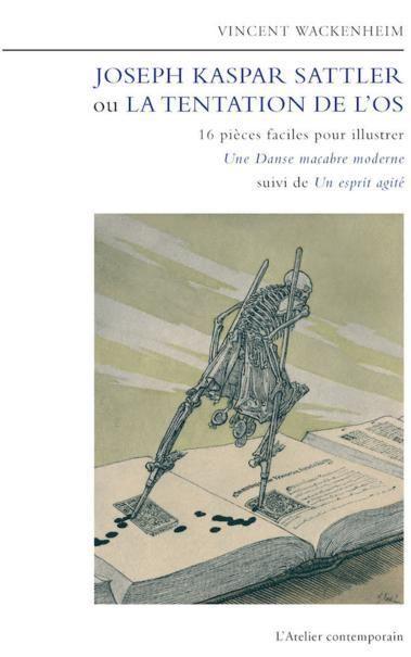 """""""Kaspar Sattler ou la tentation de l'os"""" de Vincent Wackenheim"""
