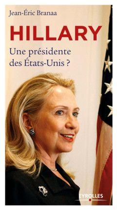 """""""Hillary"""" Une présidente des Etats-Unis ?"""
