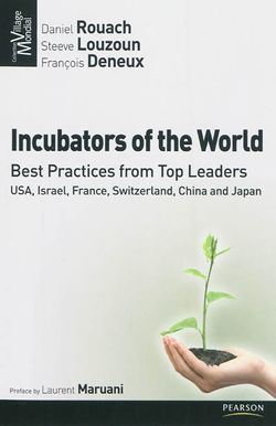 Incubators of the Worls, D. Rouach, S. Louzoun, F. Deneux (Pearson, 2010)