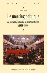 Le meeting politique, de la délibération à la manifestation (1868-1939)